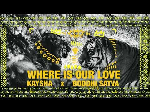 Kaysha x Boddhi Satva - Where is our love