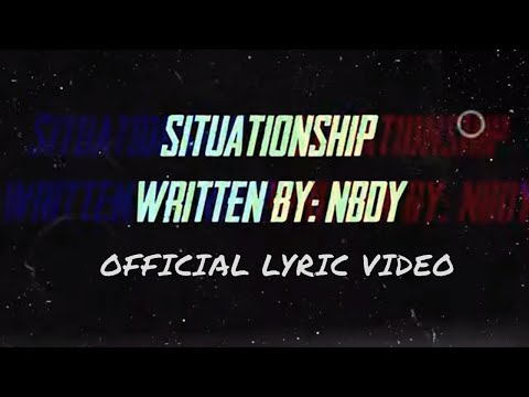 NBDY - Situationship (Official Lyric Video)