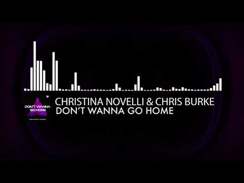 Christina Novelli & Chris Burke - Don't Wanna Go Home