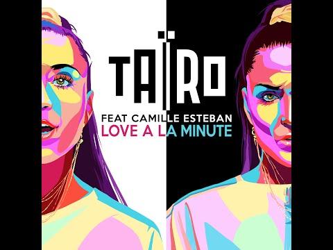 Taïro feat Camille Esteban - Love à la minute