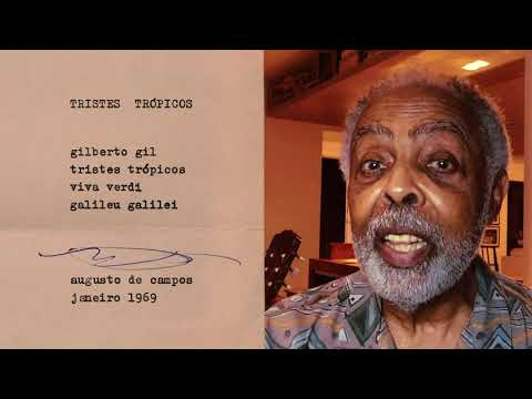 TRISTES TRÓPICOS | GILBERTO GIL declamando poema inédito de AUGUSTO DE CAMPOS