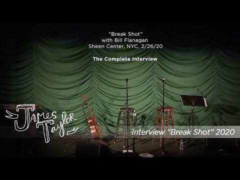 "James Taylor – The complete Interview ""Break Shot"" (NYC, February 26, 2020)"