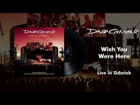 David Gilmour - Wish You Were Here (Live In Gdansk Official Audio)