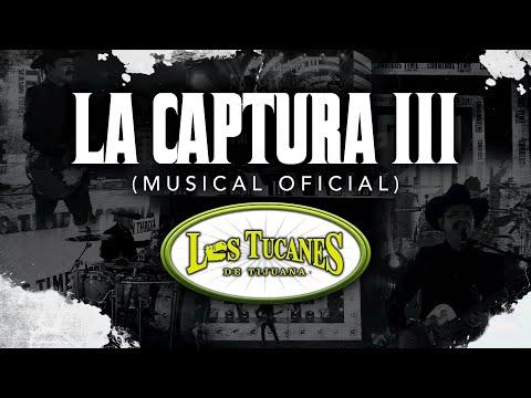 La Captura III (Musical Oficial) – Los Tucanes De Tijuana