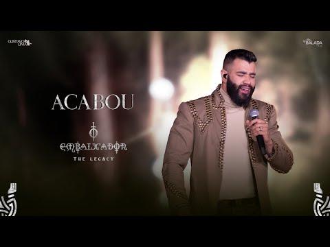 Gusttavo Lima - Acabou (O Embaixador The Legacy)