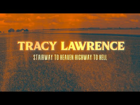 Tracy Lawrence - Stairway to Heaven Highway to Hell (Lyric Video)
