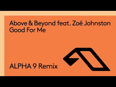 Above & Beyond feat. Zoë Johnston - Good For Me (ALPHA 9 Remix) [@ARTY]