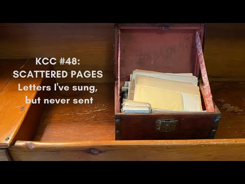 Kitchen Covid Concert #48 - Scattered Pages: Letters I've sung, but never sent
