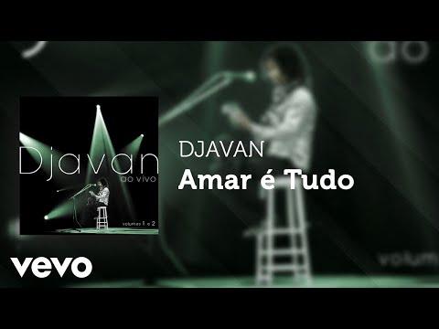 Djavan - Amar é Tudo (Ao Vivo) (Áudio Oficial)