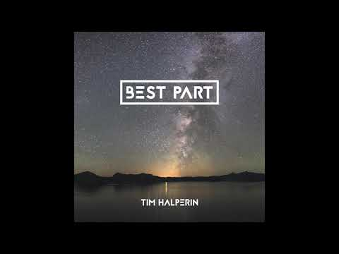 Tim Halperin - Best Part (Official Audio)