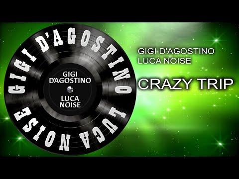 Gigi D'agostino & Luca Noise - Crazy Trip