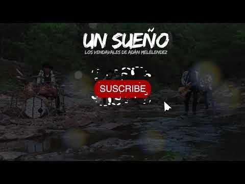 Los Vendavales De Adán Meléndez Un Sueño Lyric Video