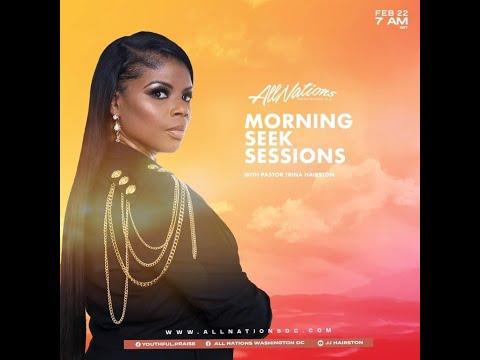 Morning Seek Session | Pastor Trina Hairston | 2.22