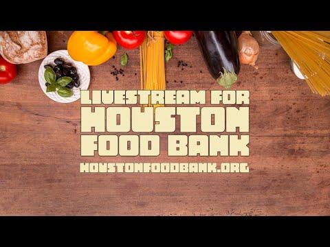 Livestream for Houston Food Bank