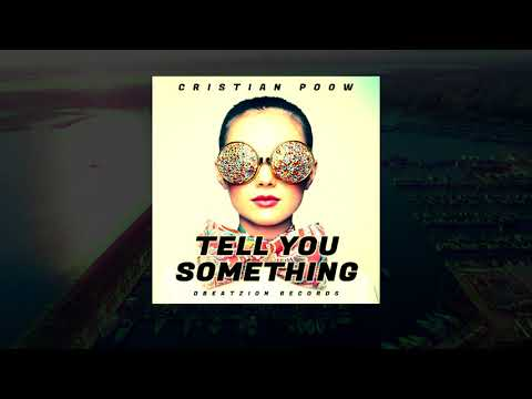 Cristian Poow - Tell You Something [Audio]