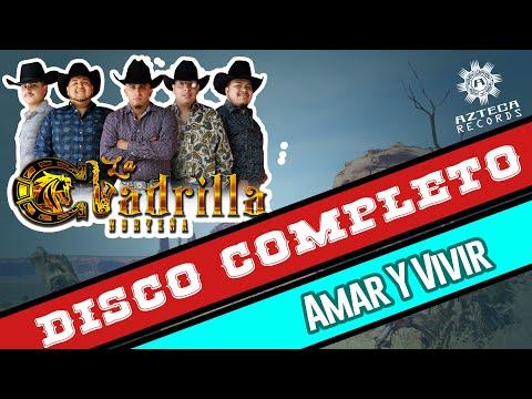 La Cuadrilla Norteña - Amar Y Vivir (Disco Completo)