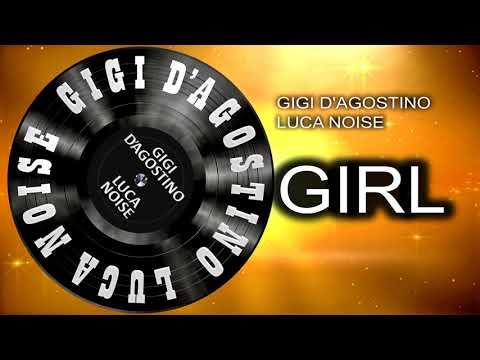 Gigi D'agostino & Luca Noise - Girl