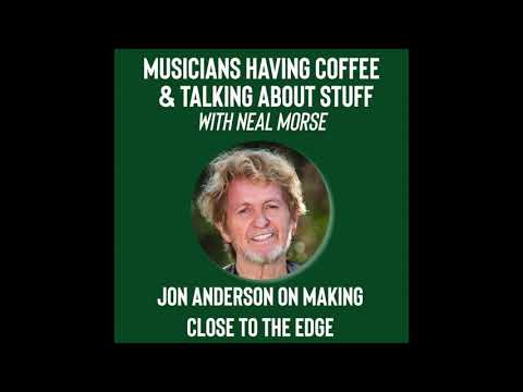 Jon Anderson on making Close To The Edge (Musicians Having Coffee & Talking About Stuff podcast #3)