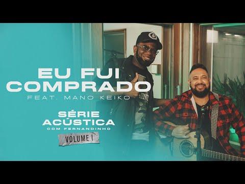 Eu Fui Comprado - Série Acústica Com Fernandinho Vol. I