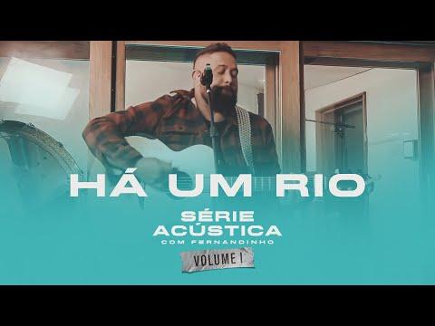 Há Um Rio - Série Acústica Com Fernandinho Vol. I