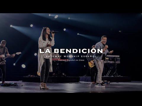 La Bendición | con Becky Collazos, Jacobo Ramos y Gateway Worship Español