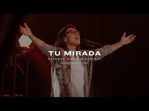 Tu Mirada | con Julissa y Gateway Worship Español