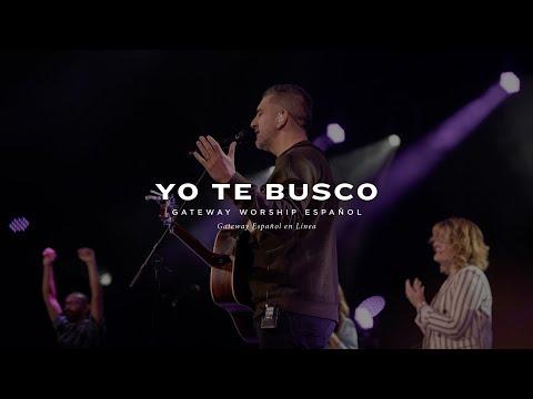 Yo Te Busco | con Coalo Zamorano y Gateway Worship Español