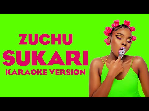 Zuchu - Sukari Karaoke Version
