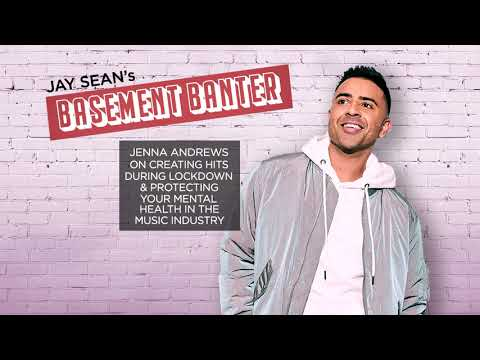 Jay Sean's Basement Banter | EP #23 - Jenna Andrews on creating hits during lock-down & more!