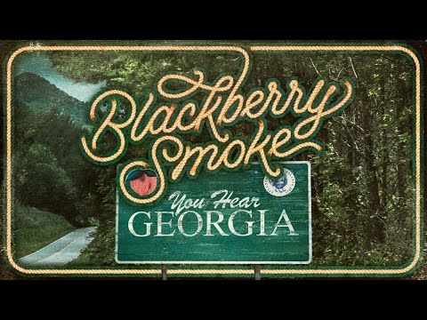 Blackberry Smoke - You Hear Georgia (Official Music Video)