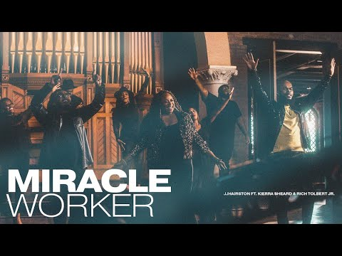 Miracle Worker LIVE Official Video | JJ Hairston feat. Rich Tolbert, Jr. & Kierra Sheard