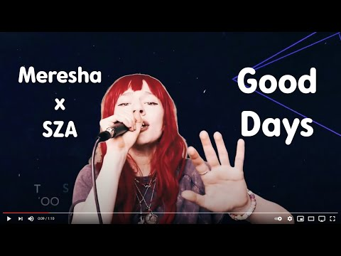 MERESHA // GOOD DAYS (SZA LIVE VOX COVER)