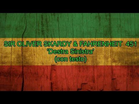 Destra Sinistra (con testo) - Sir Oliver Skardy & Fahrenheit 451