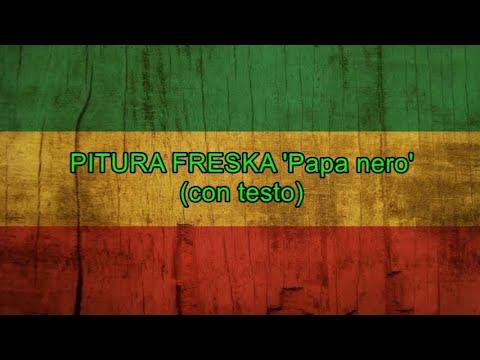 Papa nero (con testo) - Pitura Freska