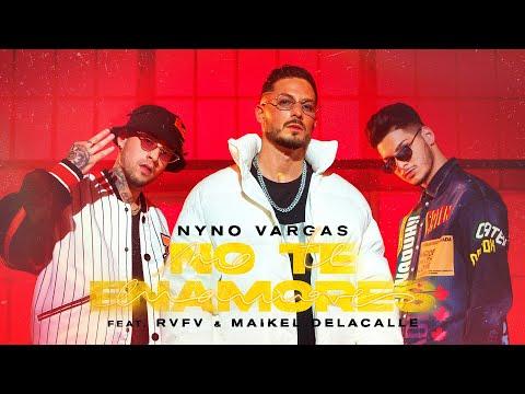 Nyno Vargas - No te enamores feat. RVFV & Maikel Delacalle (Videoclip Oficial)