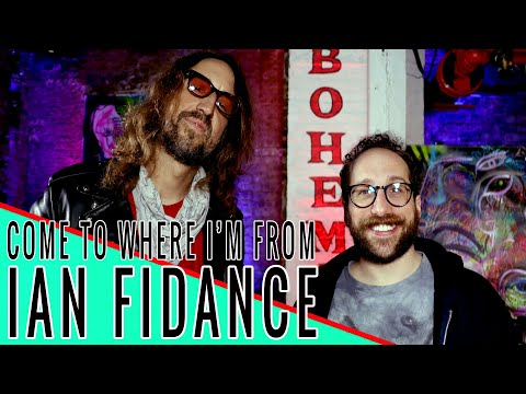 IAN FIDANCE: Come to Where I'm From Podcast Episode #117