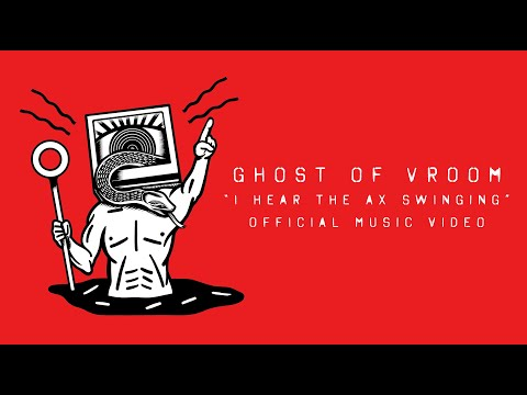 "Ghost of Vroom - ""I Hear the Ax Swinging"" (Official Video)"