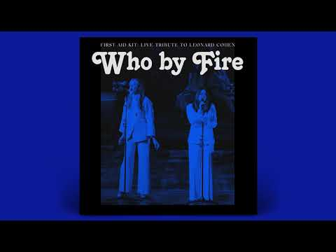 First Aid Kit - Who By Fire: Live Tribute to Leonard Cohen (Trailer)