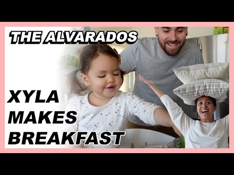 Xyla Makes Breakfast - The Alvarados