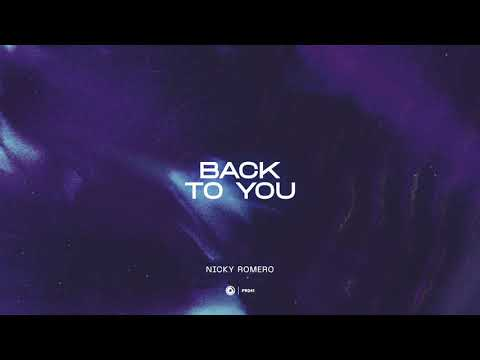 Nicky Romero - Back To You (Official Lyric Video)