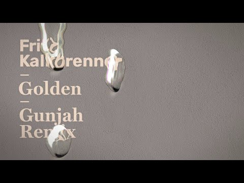 Fritz Kalkbrenner - Golden (Gunjah Remix) (Official Audio)