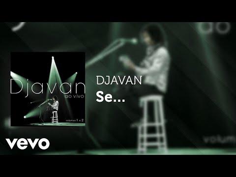 Djavan - Se... (Ao Vivo) (Áudio Oficial)