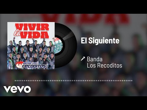 Banda Los Recoditos - El Siguiente (Audio)
