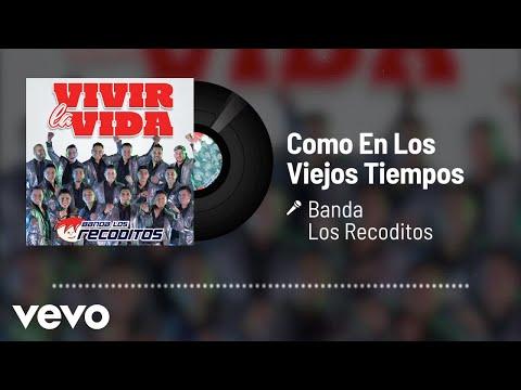 Banda Los Recoditos - Como En Los Viejos Tiempos (Audio)