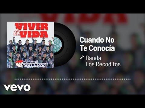 Banda Los Recoditos - Cuando No Te Conocía (Audio)