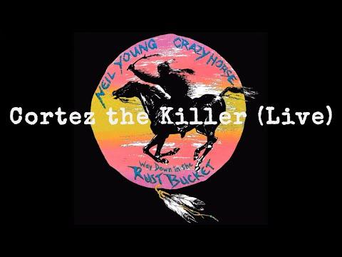 Neil Young & Crazy Horse - Cortez the Killer (Official Live Audio)