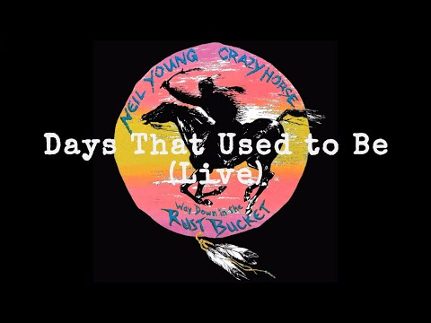 Neil Young & Crazy Horse - Days That Used To Be (Official Live Audio)
