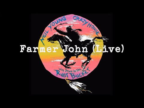 Neil Young & Crazy Horse - Farmer John (Official Live Audio)