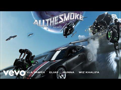 Tyla Yaweh - All the Smoke (Elias Remix - Official Audio) ft. Elias, Gunna, Wiz Khalifa