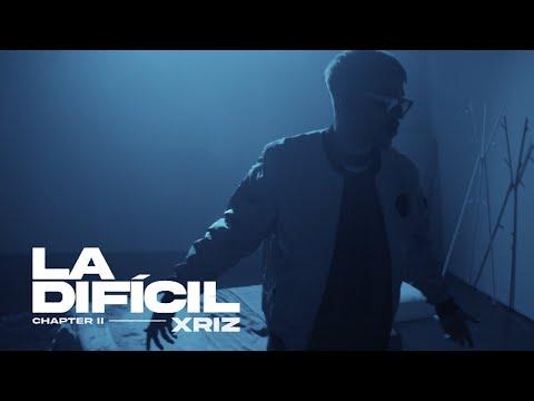 XRIZ - LA DIFÍCIL [CHAPTER II] - (Video Oficial)